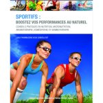 Sportifs : Boostez vos performances au naturel